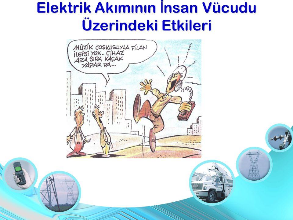 Elektrik Akımının İ nsan Vücudu Üzerindeki Etkileri
