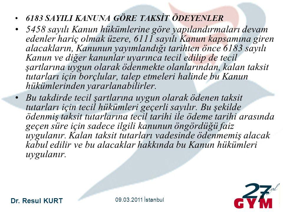 Dr. Resul KURT 09.03.2011 İstanbul 29 •6183 SAYILI KANUNA GÖRE TAKSİT ÖDEYENLER •5458 sayılı Kanun hükümlerine göre yapılandırmaları devam edenler har