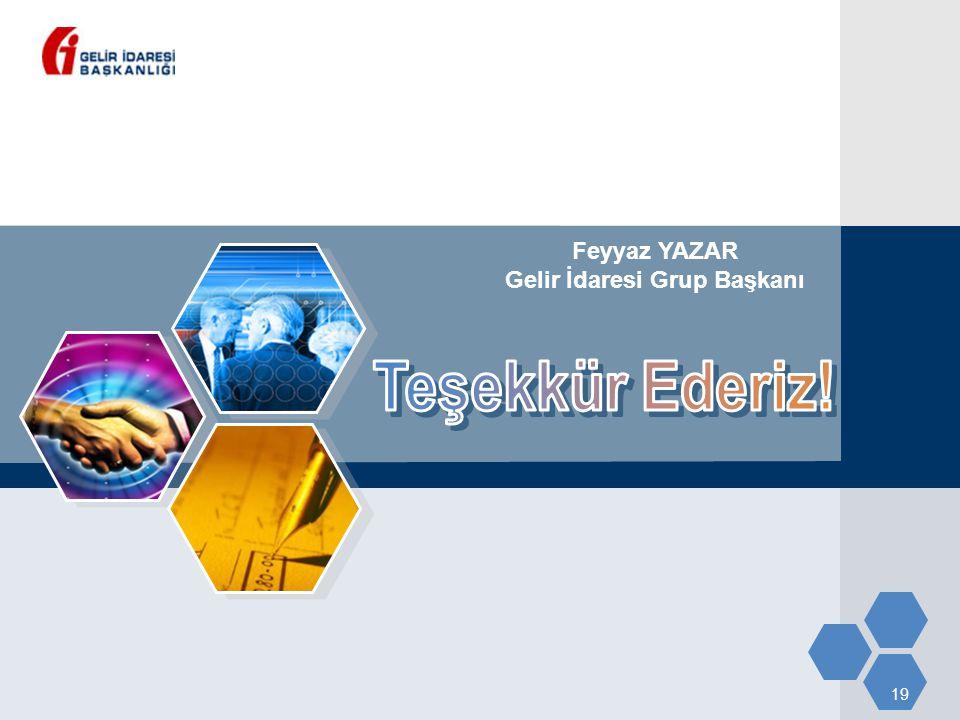 19 Feyyaz YAZAR Gelir İdaresi Grup Başkanı