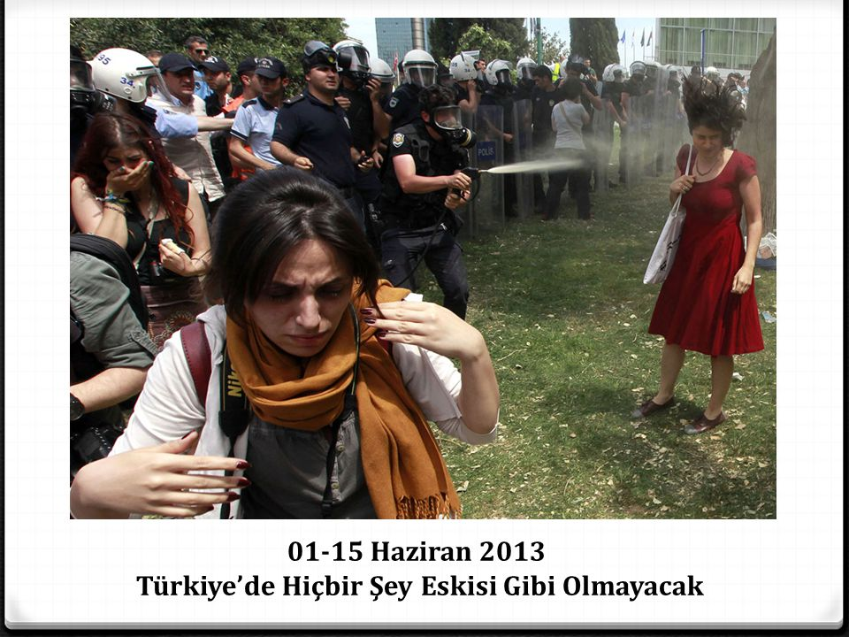 01-15 Haziran 2013 Türkiye'de Hiçbir Şey Eskisi Gibi Olmayacak