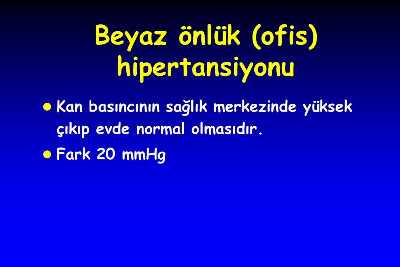 Beyaz önlük (ofis) hipertansiyonu l Kan basıncının sağlık merkezinde yüksek çıkıp evde normal olmasıdır. l Fark 20 mmHg