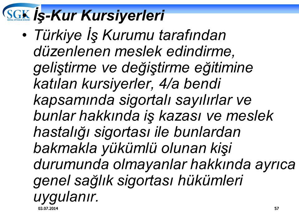 03.07.201457 •İş-Kur Kursiyerleri •Türkiye İş Kurumu tarafından düzenlenen meslek edindirme, geliştirme ve değiştirme eğitimine katılan kursiyerler, 4