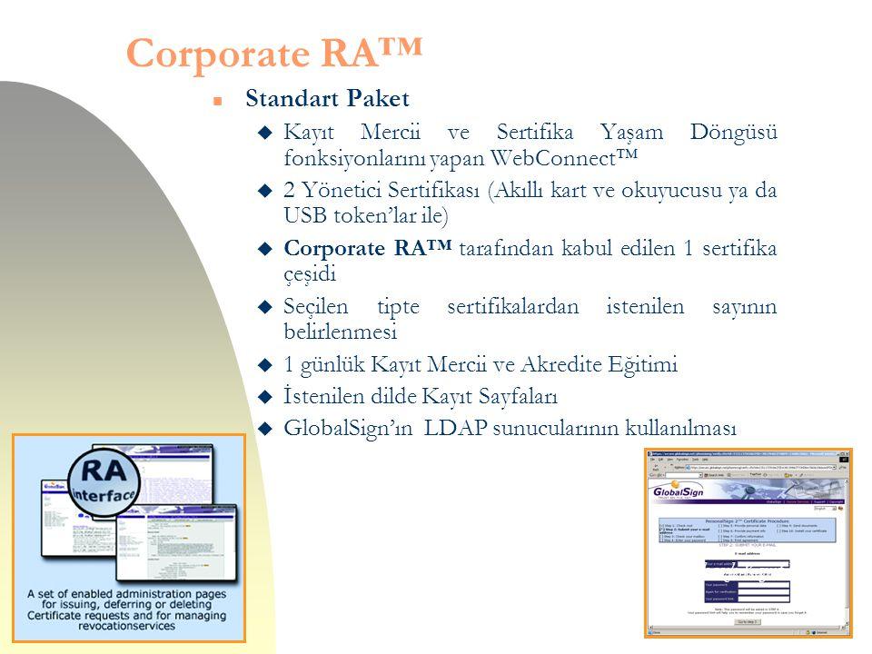Corporate RA™ n Standart Paket u Kayıt Mercii ve Sertifika Yaşam Döngüsü fonksiyonlarını yapan WebConnect  u 2 Yönetici Sertifikası (Akıllı kart ve o