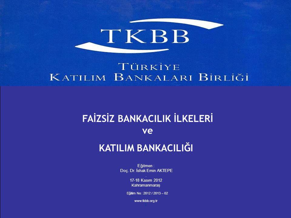 FAİZSİZ BANKACILIK İLKELERİ ve KATILIM BANKACILIĞI Eğitmen : Doç. Dr. İshak Emin AKTEPE. 17-18 Kasım 2012 Kahramanmaraş Eğitim No : 20 12 / 2013 – 02