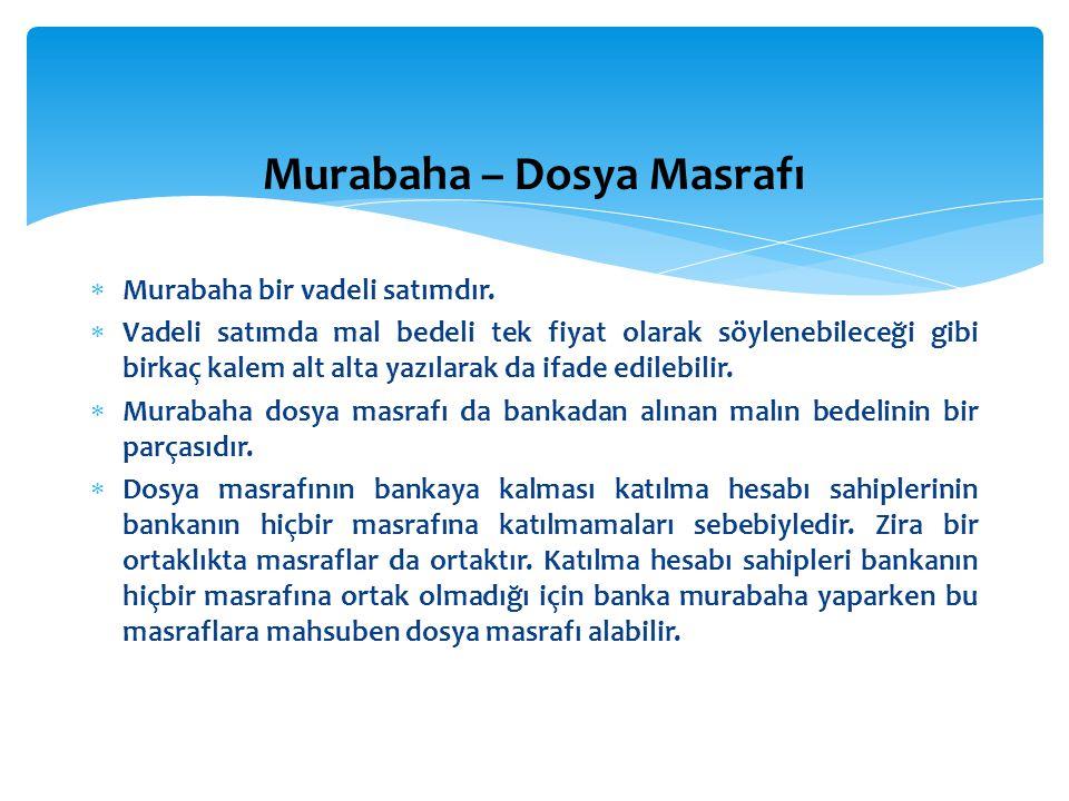  Murabaha bir vadeli satımdır.  Vadeli satımda mal bedeli tek fiyat olarak söylenebileceği gibi birkaç kalem alt alta yazılarak da ifade edilebilir.