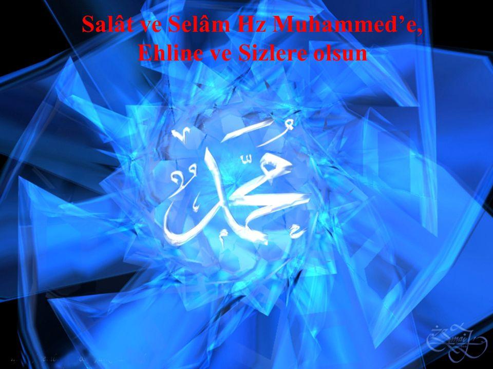 Salât ve Selâm Hz Muhammed'e, Ehline ve Sizlere olsun