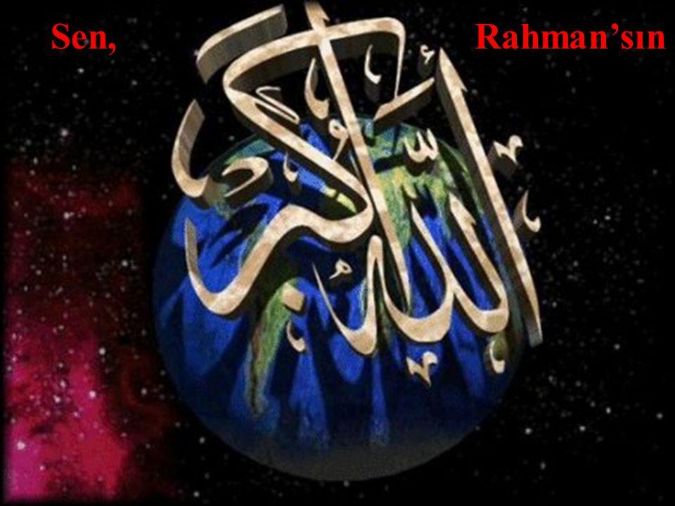 Sen, Rahman'sın