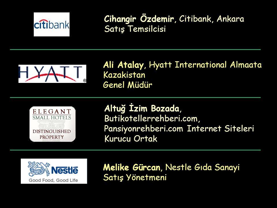 Cihangir Özdemir, Citibank, Ankara Satış Temsilcisi Ali Atalay, Hyatt International Almaata Kazakistan Genel Müdür Altuğ İzim Bozada, Butikotellerrehb