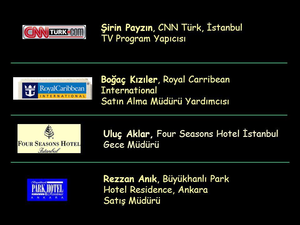 Boğaç Kızıler, Royal Carribean International Satın Alma Müdürü Yardımcısı Uluç Aklar, Four Seasons Hotel İstanbul Gece Müdürü Şirin Payzın, CNN Türk,
