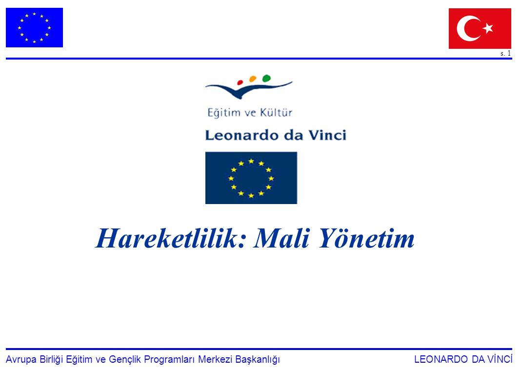 s. 1 Avrupa Birliği Eğitim ve Gençlik Programları Merkezi Başkanlığı LEONARDO DA VİNCİ Hareketlilik: Mali Yönetim
