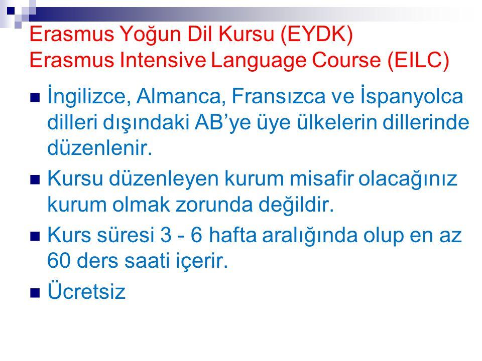 Erasmus Yoğun Dil Kursu (EYDK) Erasmus Intensive Language Course (EILC)  İngilizce, Almanca, Fransızca ve İspanyolca dilleri dışındaki AB'ye üye ülke