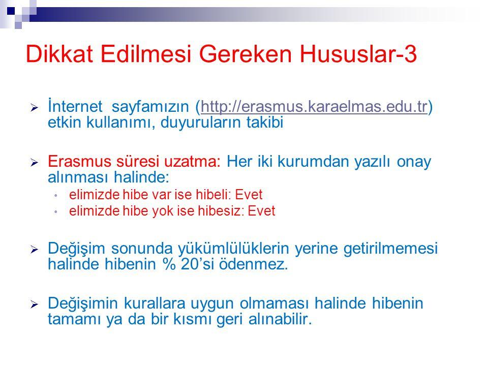 Dikkat Edilmesi Gereken Hususlar-3  İnternet sayfamızın (http://erasmus.karaelmas.edu.tr) etkin kullanımı, duyuruların takibihttp://erasmus.karaelmas