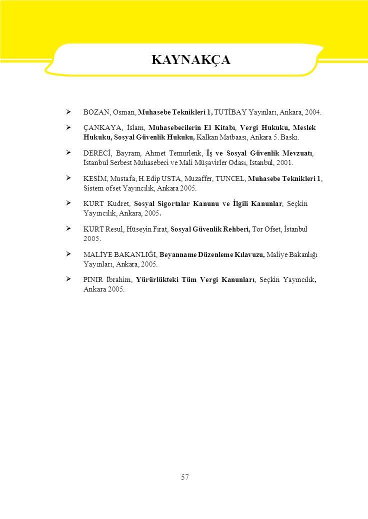  BOZAN, Osman, Muhasebe Teknikleri 1, TUTİBAY Yayınları, Ankara, 2004. ÇANKAYA, İslam, Muhasebecilerin El Kitabı, Vergi Hukuku, Meslek