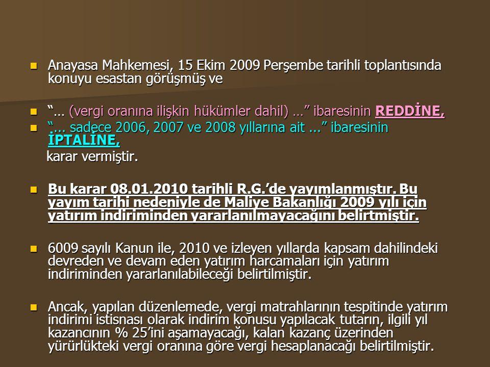 """ Anayasa Mahkemesi, 15 Ekim 2009 Perşembe tarihli toplantısında konuyu esastan görüşmüş ve  """"… (vergi oranına ilişkin hükümler dahil) …"""" ibaresinin"""