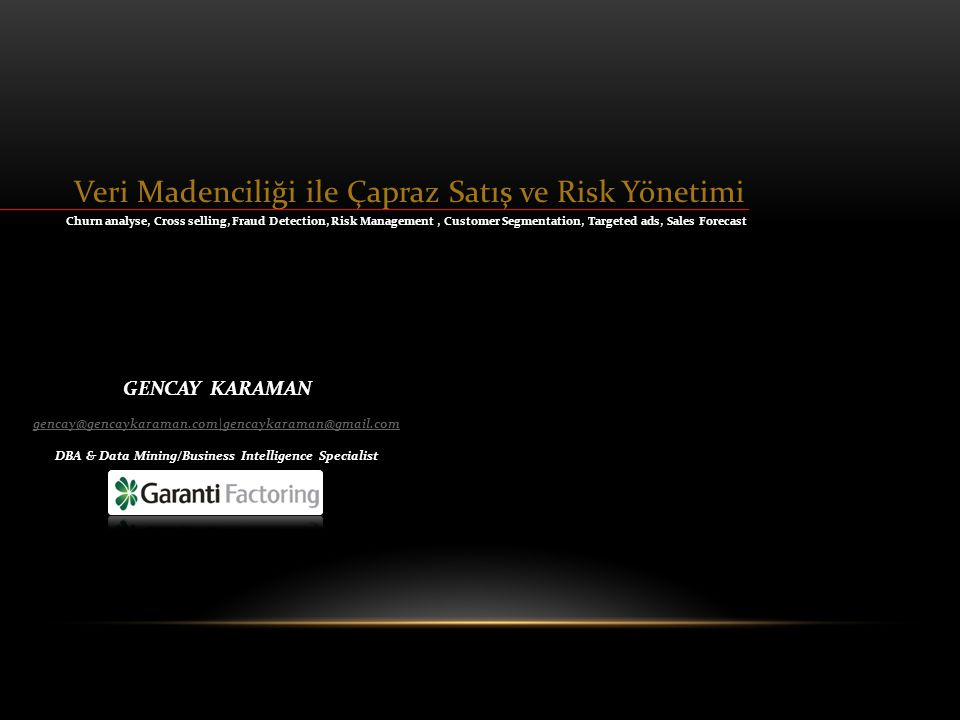 AJANDA • Veri Madenciliği • Veri Madenciliğini Oluşturan Unsurlar • Verinin Bilgiye Dönüşmesi • Veri Madenciliği ile Çapraz Satış ve Risk Yönetimi • Soru & Cevap 1/14