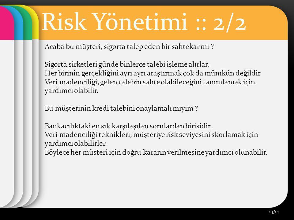 Risk Yönetimi :: 2/2 Acaba bu müşteri, sigorta talep eden bir sahtekar mı .