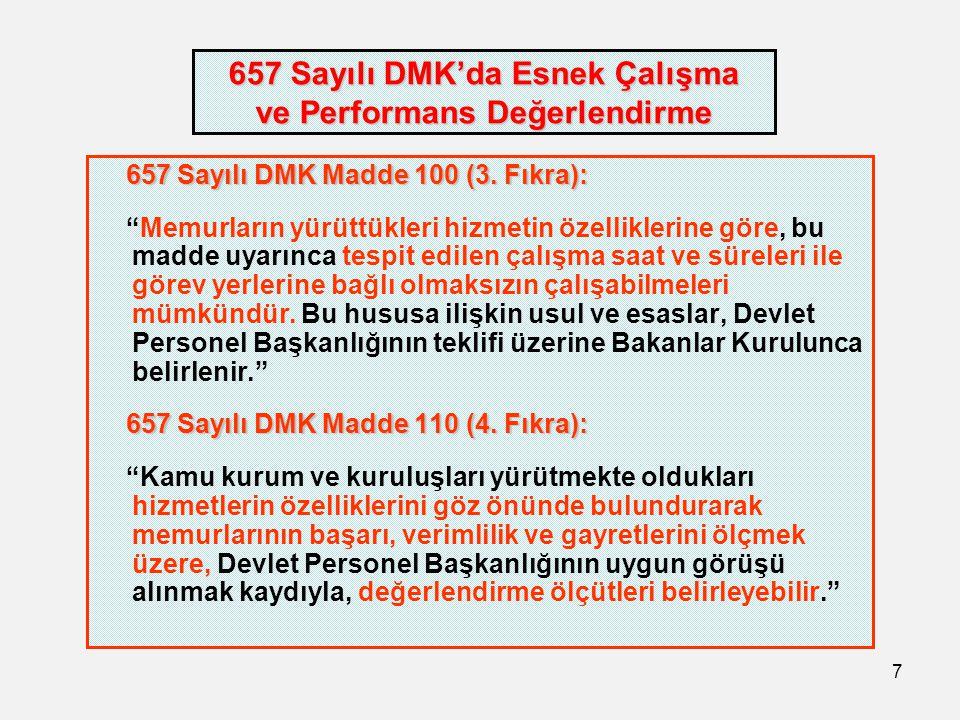 """7 657 Sayılı DMK'da Esnek Çalışma ve Performans Değerlendirme 657 Sayılı DMK Madde 100 (3. Fıkra): 657 Sayılı DMK Madde 100 (3. Fıkra): """"Memurların yü"""