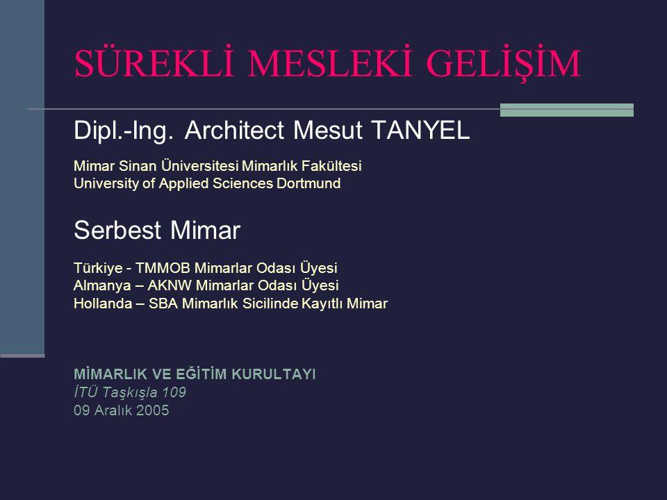 SÜREKLİ MESLEKİ GELİŞİM Dipl.-Ing.