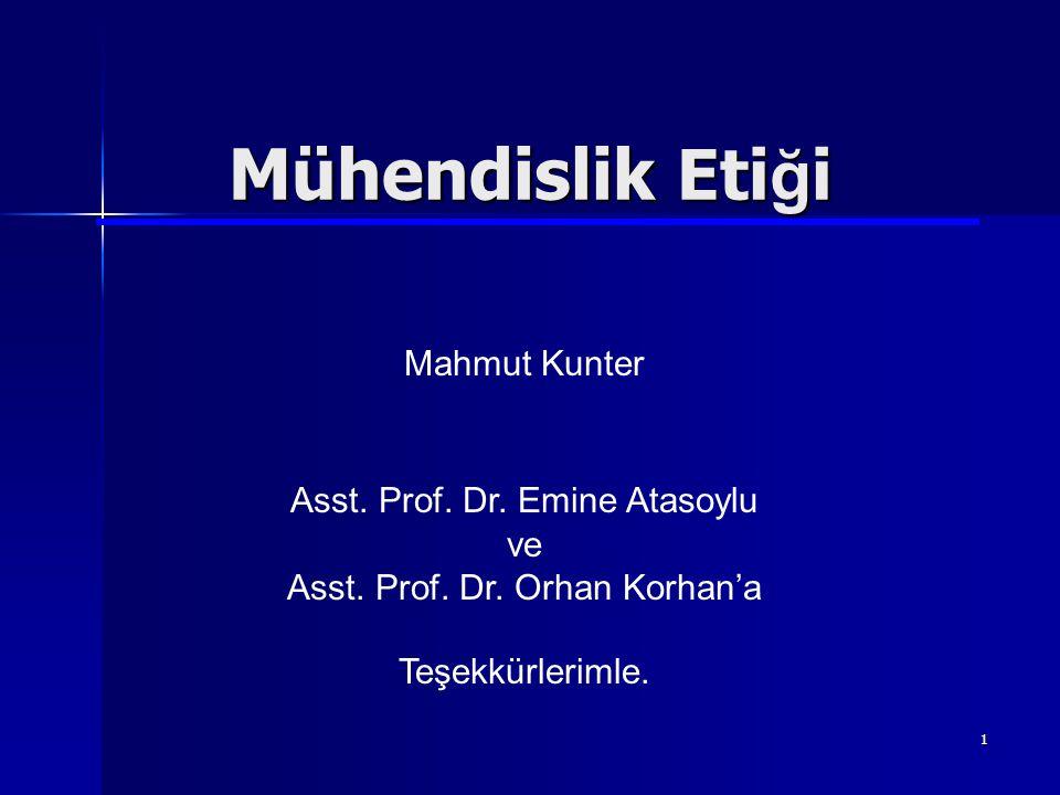 1 Mühendislik Eti ğ i Mahmut Kunter Asst. Prof. Dr. Emine Atasoylu ve Asst. Prof. Dr. Orhan Korhan'a Teşekkürlerimle.