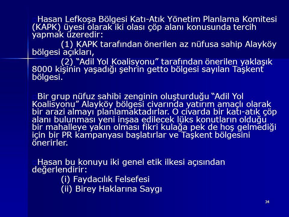 34  Hasan Lefkoşa Bölgesi Katı-Atık Yönetim Planlama Komitesi (KAPK) üyesi olarak iki olası çöp alanı konusunda tercih yapmak üzeredir: (1) KAPK tara