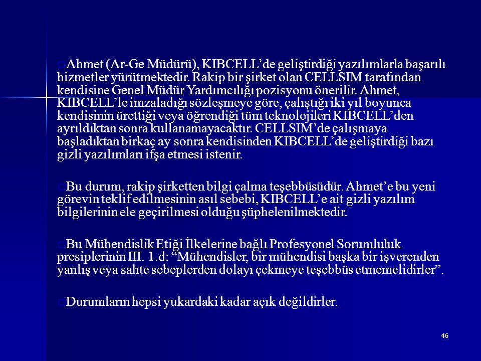 46  Ahmet (Ar-Ge Müdürü), KIBCELL'de geliştirdiği yazılımlarla başarılı hizmetler yürütmektedir. Rakip bir şirket olan CELLSIM tarafından kendisine G