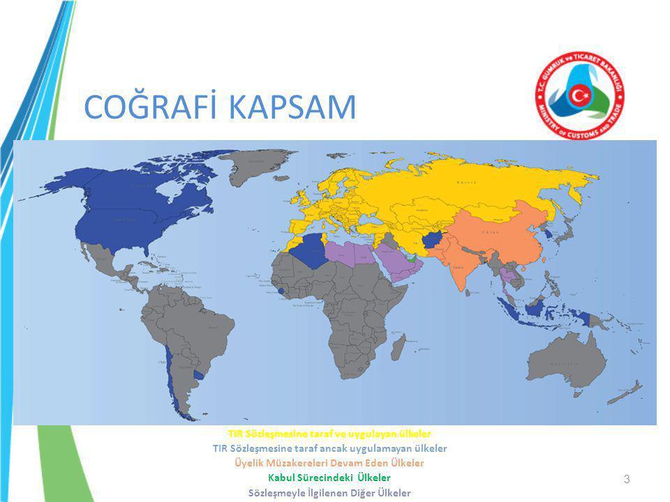COĞRAFİ KAPSAM TIR Sözleşmesine taraf ve uygulayan ülkeler TIR Sözleşmesine taraf ancak uygulamayan ülkeler Üyelik Müzakereleri Devam Eden Ülkeler Kab