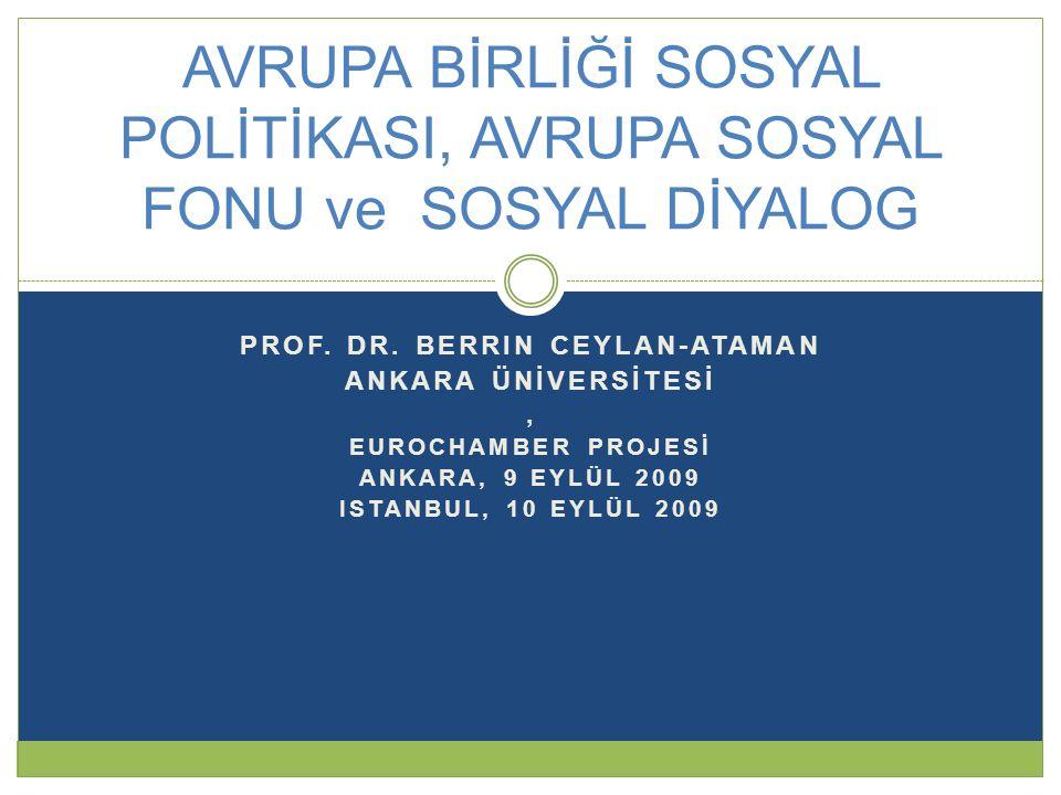 Türkiye'de 1998-2008 dönemi ilerlemeler  5 Ekim 2005: Müzakereler açıldığında Türkiye'de istihdam ve sosyal politika alanında önemli ilerlemeler kaydedilmiştir: • 2005-2008 dönemi ilerleme raporları birbirine çok benzemektedir.
