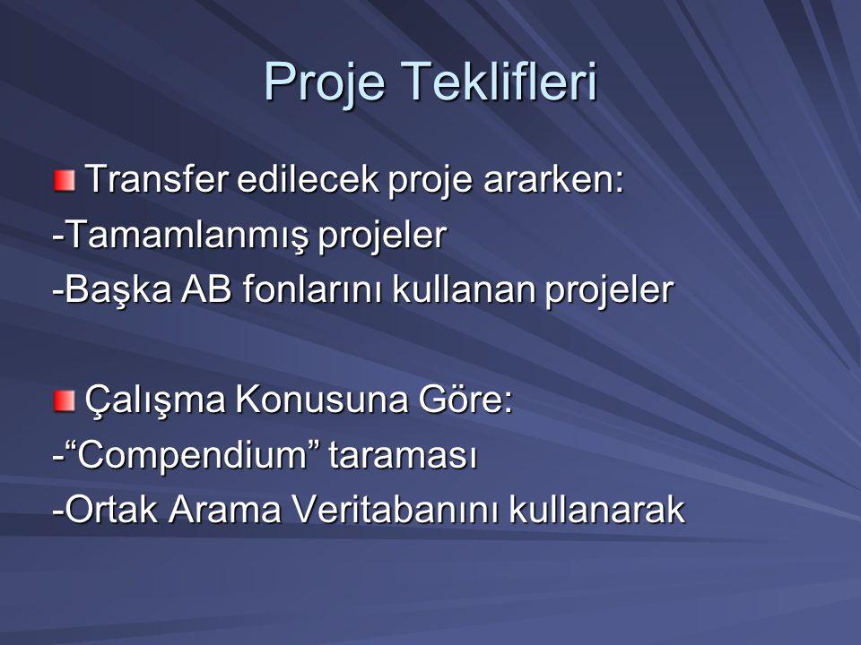 """Proje Teklifleri Transfer edilecek proje ararken: -Tamamlanmış projeler -Başka AB fonlarını kullanan projeler Çalışma Konusuna Göre: -""""Compendium"""" tar"""