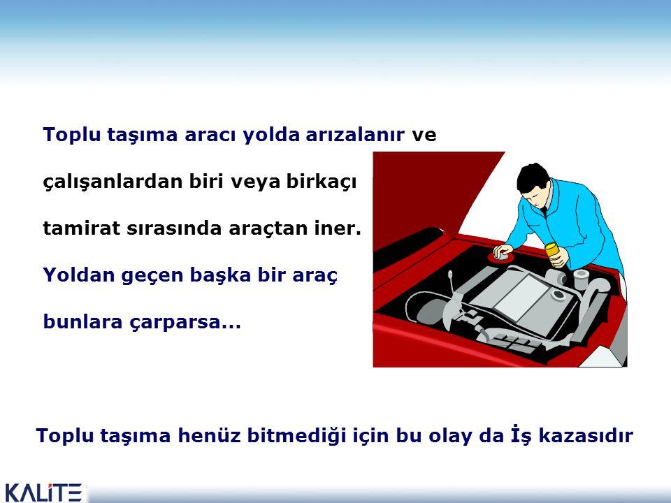 Toplu taşıma aracı yolda arızalanır ve çalışanlardan biri veya birkaçı tamirat sırasında araçtan iner.