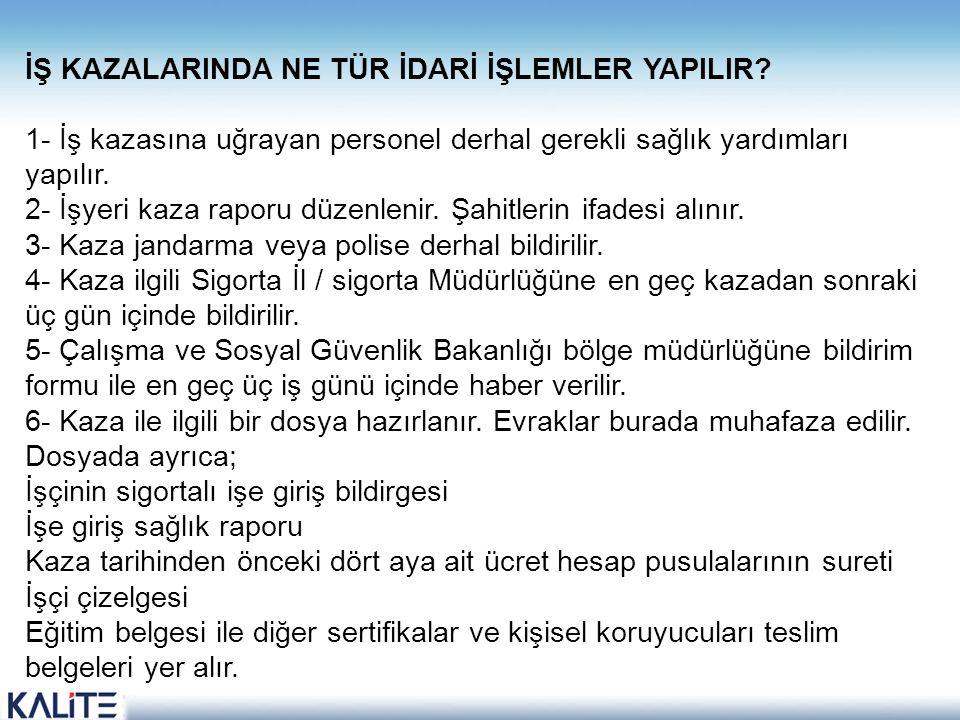 İŞ KAZALARINDA NE TÜR İDARİ İŞLEMLER YAPILIR.