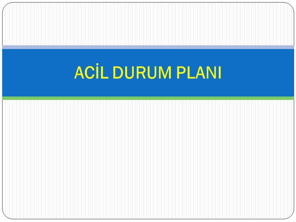 ACİL DURUM PLANI