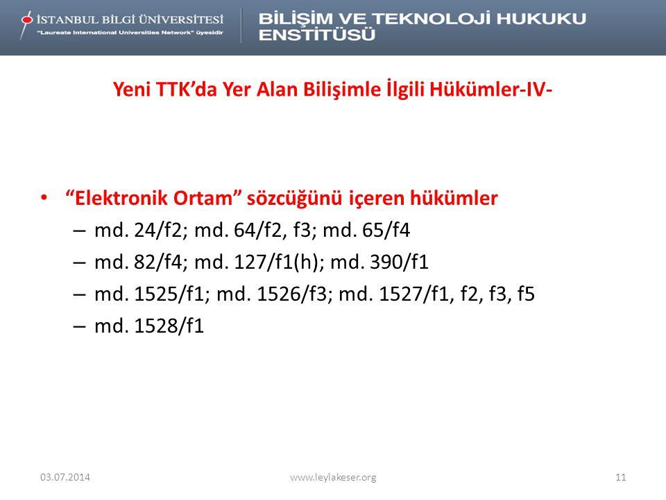 Yeni TTK'da Yer Alan Bilişimle İlgili Hükümler-IV- • Elektronik Ortam sözcüğünü içeren hükümler – md.