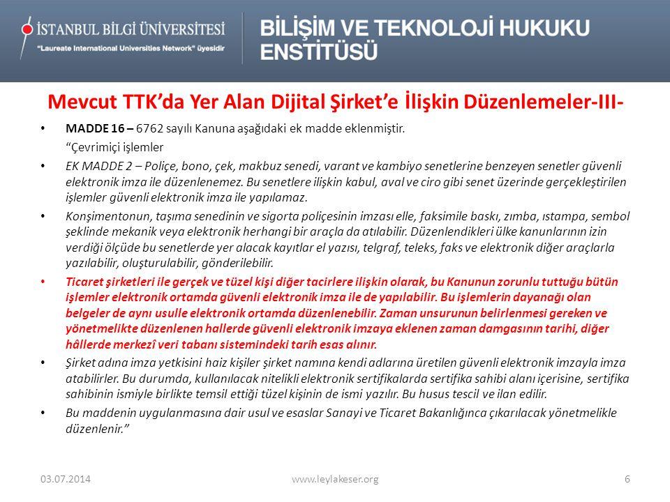 • Dijital Şirket'e İlişkin TTK'daki ve İkincil Mevzuattaki Düzenlemelere Hakim İlkeler 03.07.2014www.leylakeser.org17