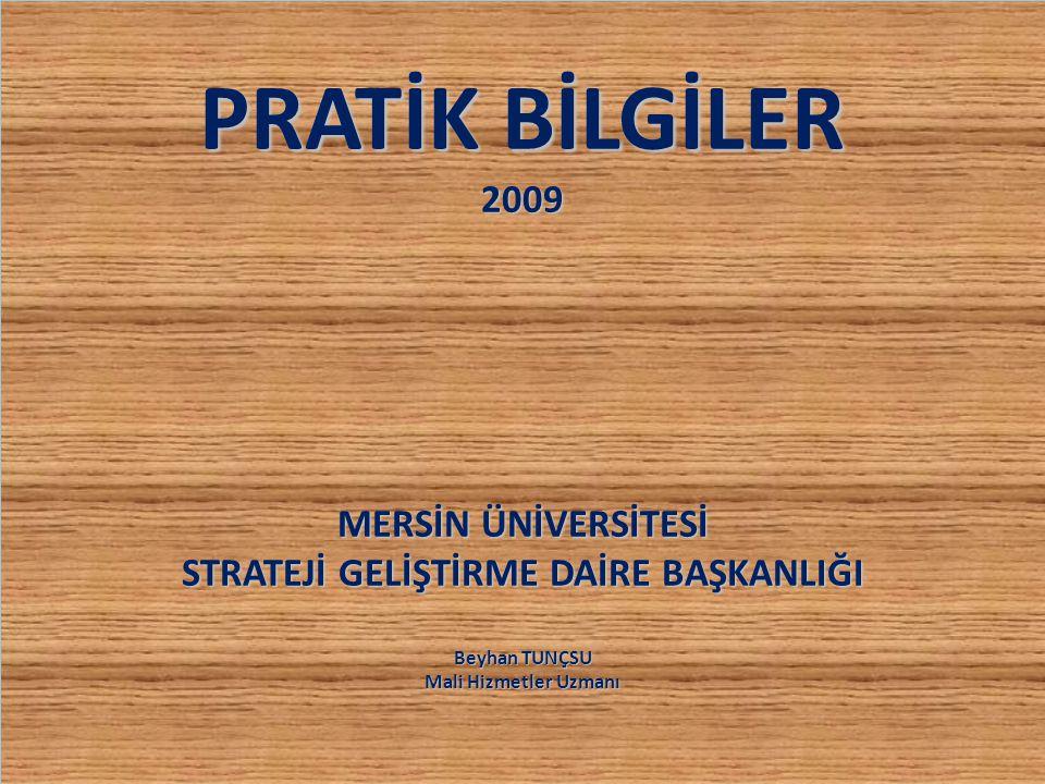 Hesaplamada 2009 yılı Asgari Ücretin Brüt tutarı baz alınmıştır.