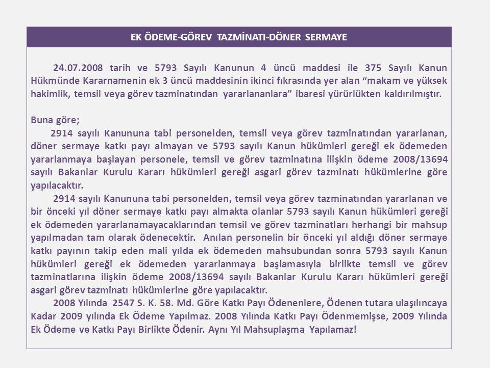 EK ÖDEME-GÖREV TAZMİNATI-DÖNER SERMAYE 24.07.2008 tarih ve 5793 Sayılı Kanunun 4 üncü maddesi ile 375 Sayılı Kanun Hükmünde Kararnamenin ek 3 üncü mad