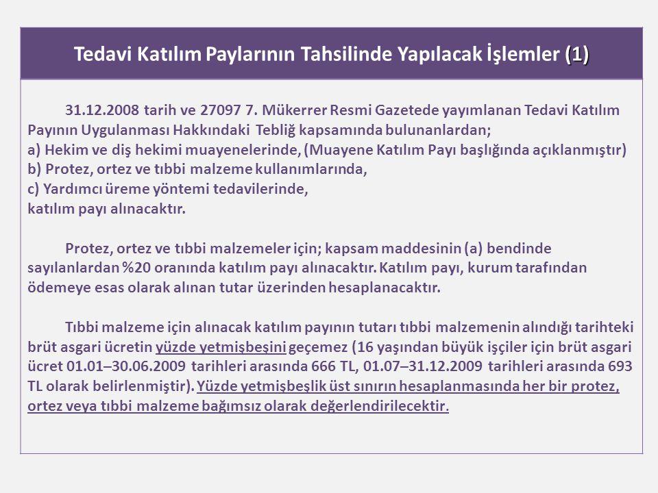 (1) Tedavi Katılım Paylarının Tahsilinde Yapılacak İşlemler (1) 31.12.2008 tarih ve 27097 7. Mükerrer Resmi Gazetede yayımlanan Tedavi Katılım Payının