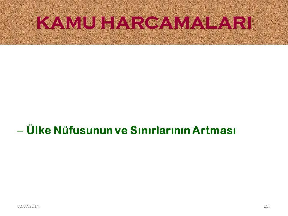 – Ülke Nüfusunun ve Sınırlarının Artması KAMU HARCAMALARI 03.07.2014157