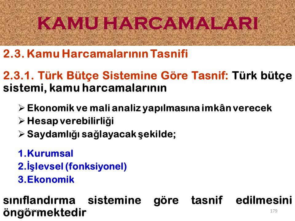2.3. Kamu Harcamalarının Tasnifi 2.3.1. Türk Bütçe Sistemine Göre Tasnif: Türk bütçe sistemi, kamu harcamalarının  Ekonomik ve mali analiz yapılmasın