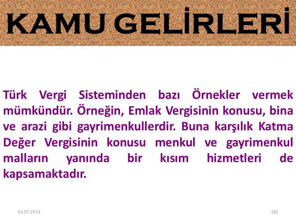 Türk Vergi Sisteminden bazı Örnekler vermek mümkündür. Örneğin, Emlak Vergisinin konusu, bina ve arazi gibi gayrimenkullerdir. Buna karşılık Katma Değ