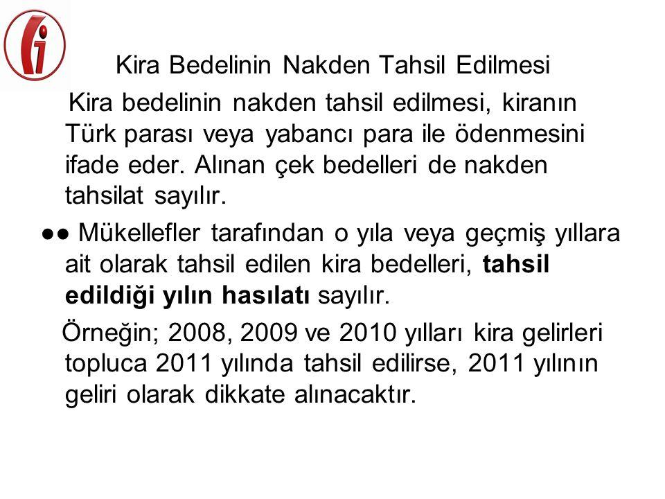 Kira Bedelinin Nakden Tahsil Edilmesi Kira bedelinin nakden tahsil edilmesi, kiranın Türk parası veya yabancı para ile ödenmesini ifade eder. Alınan ç