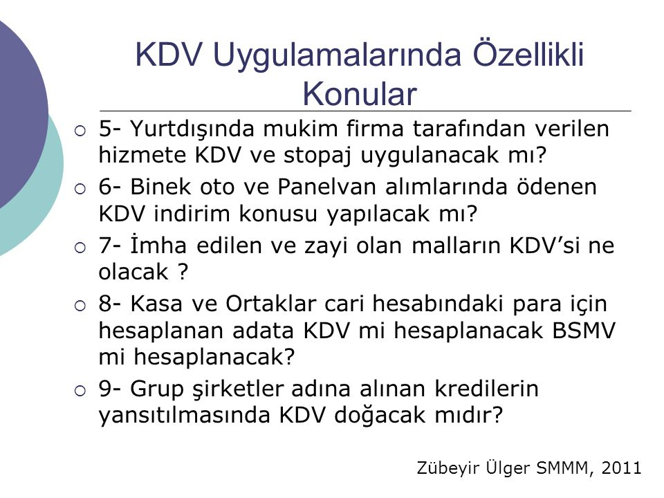 Zübeyir Ülger SMMM, 2011 KDV Uygulamalarında Özellikli Konular  5- Yurtdışında mukim firma tarafından verilen hizmete KDV ve stopaj uygulanacak mı.