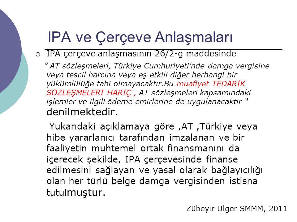 """Zübeyir Ülger SMMM, 2011 IPA ve Çerçeve Anlaşmaları  İPA çerçeve anlaşmasının 26/2-g maddesinde """" AT sözleşmeleri, Türkiye Cumhuriyeti'nde damga verg"""