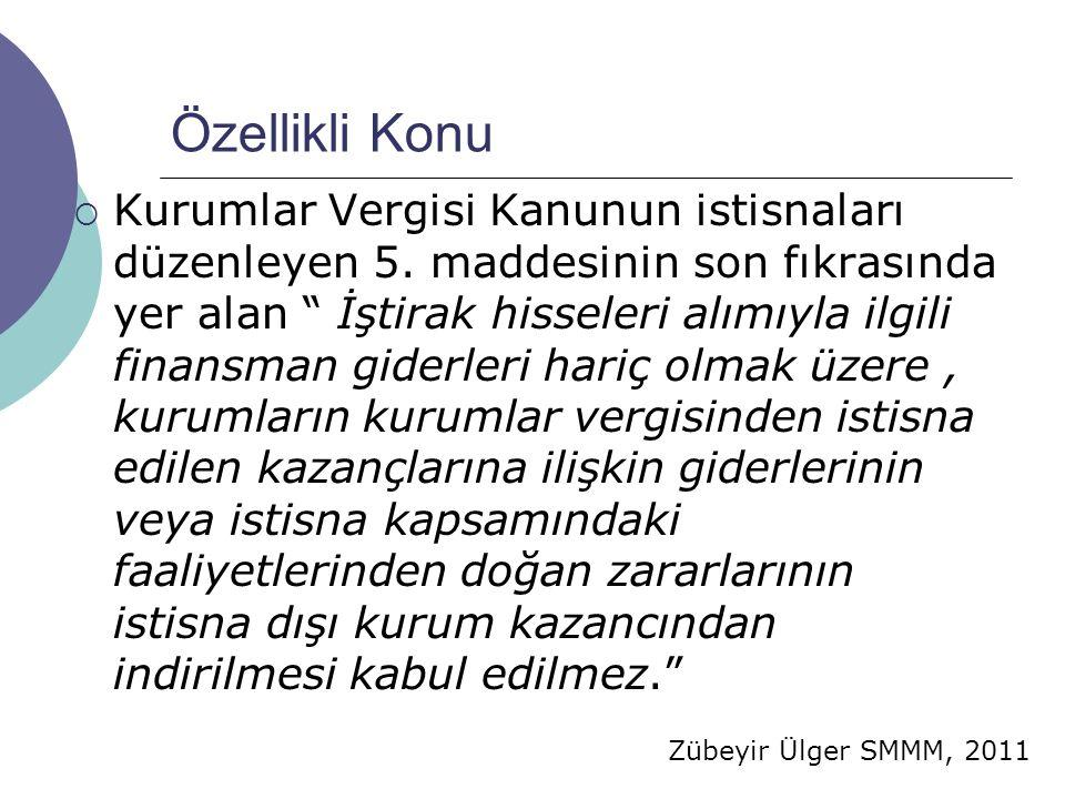 Zübeyir Ülger SMMM, 2011 Özellikli Konu  Kurumlar Vergisi Kanunun istisnaları düzenleyen 5.