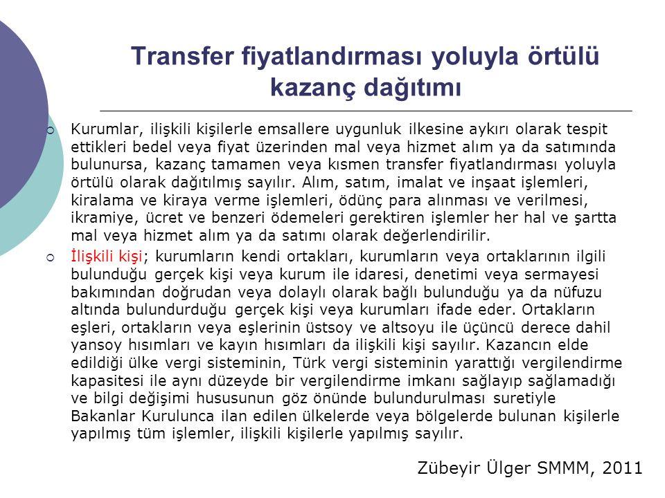 Zübeyir Ülger SMMM, 2011 Transfer fiyatlandırması yoluyla örtülü kazanç dağıtımı  Kurumlar, ilişkili kişilerle emsallere uygunluk ilkesine aykırı ola