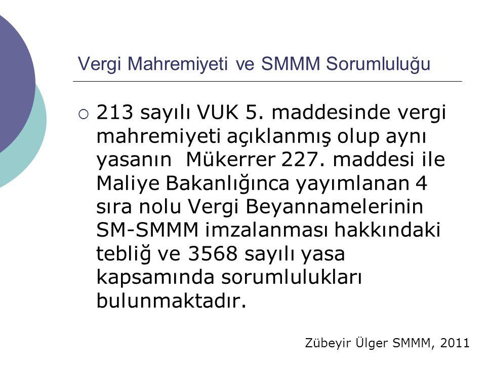 Zübeyir Ülger SMMM, 2011 Vergi Mahremiyeti ve SMMM Sorumluluğu  213 sayılı VUK 5. maddesinde vergi mahremiyeti açıklanmış olup aynı yasanın Mükerrer