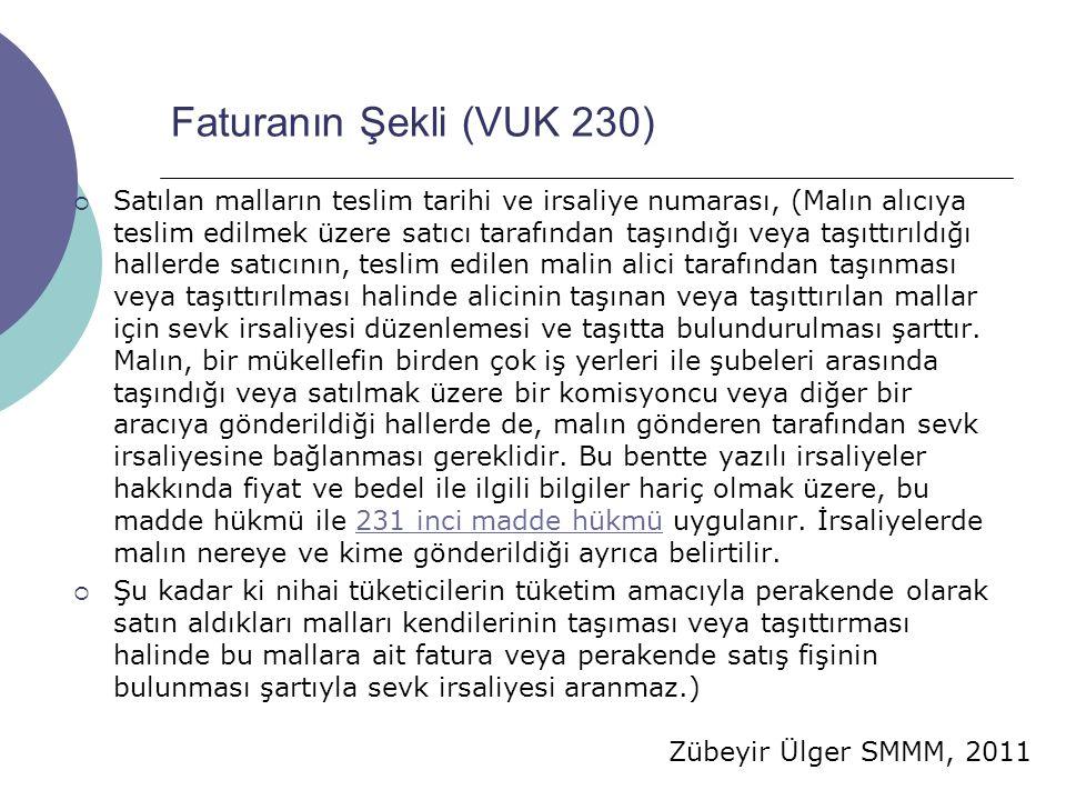 Zübeyir Ülger SMMM, 2011 Faturanın Şekli (VUK 230)  Satılan malların teslim tarihi ve irsaliye numarası, (Malın alıcıya teslim edilmek üzere satıcı t