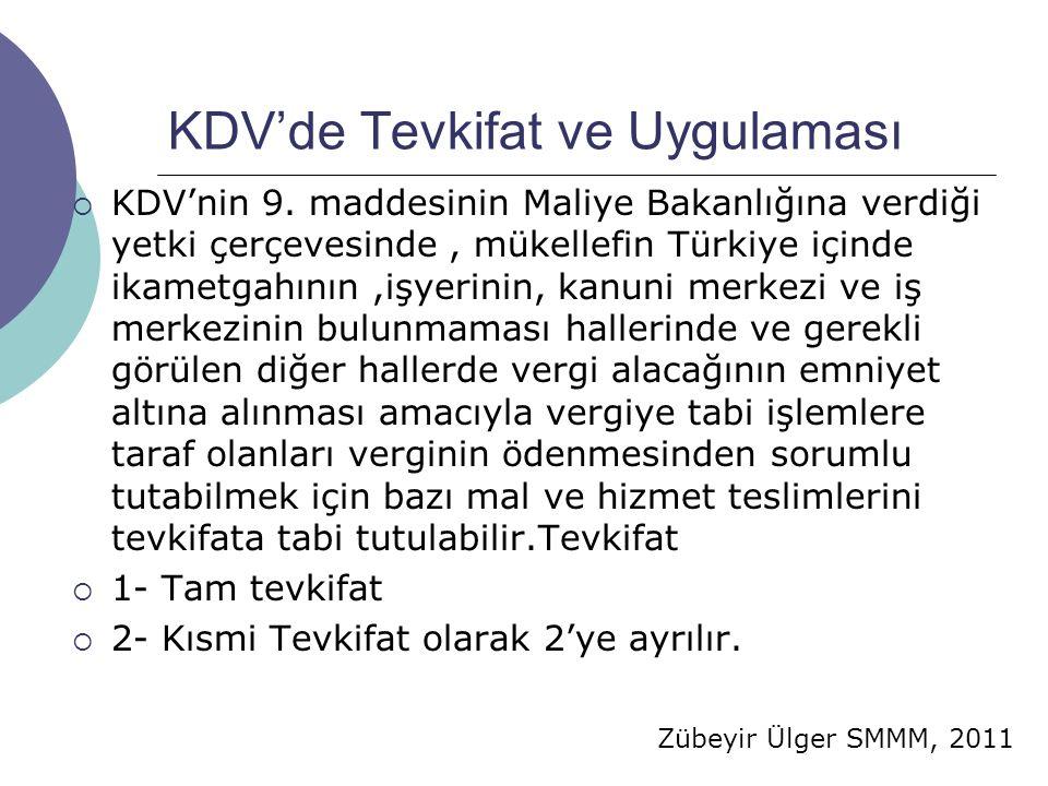 Zübeyir Ülger SMMM, 2011 KDV'de Tevkifat ve Uygulaması  KDV'nin 9. maddesinin Maliye Bakanlığına verdiği yetki çerçevesinde, mükellefin Türkiye içind