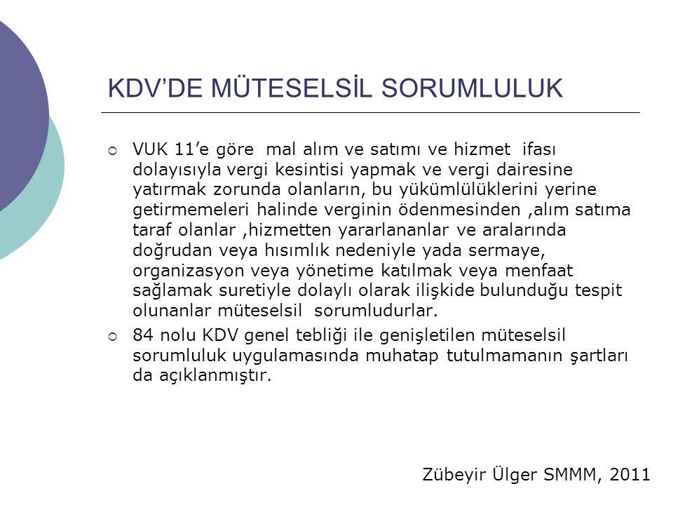 Zübeyir Ülger SMMM, 2011 KDV'DE MÜTESELSİL SORUMLULUK  VUK 11'e göre mal alım ve satımı ve hizmet ifası dolayısıyla vergi kesintisi yapmak ve vergi d