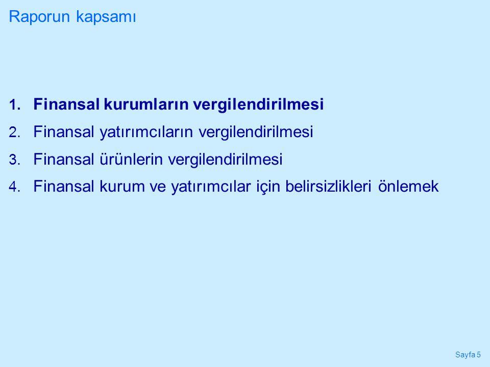 Sayfa 16 ÖNERİ -3 (devamı) işlem bazlı yapılabilecek düzenlemeler:  Kaynak ayırımı yapılmaksızın yurtiçinden ve yurtdışından açılan tüm kredilere (Türkiye'deki finans kurumlarınca yurtdışından sağlanan borçlar hariç) BSMV uygulanmalıdır.