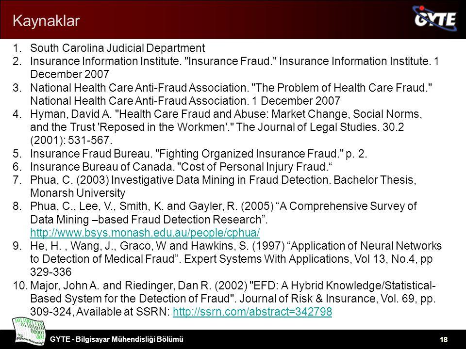 GYTE - Bilgisayar Mühendisliği Bölümü 18 Kaynaklar 1.South Carolina Judicial Department 2.Insurance Information Institute.